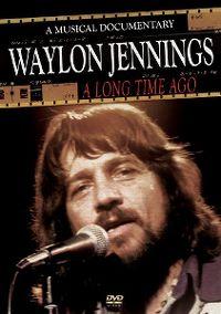 Cover Waylon Jennings - A Long Time Ago - A Musical Documentary [DVD]